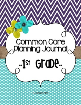 Editable Common Core Planning Journal - First Grade