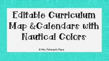 Editable Curriculum Map and Nautical Color Calendars BUNDLE