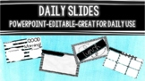 Editable Daily Slides- Powerpoint