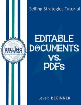 Editable Documents vs. PDFs