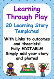 Editable EYLF Learning Through Play Learning Story Templates