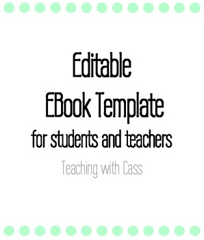 Editable Ebook Template for Students and Teachers