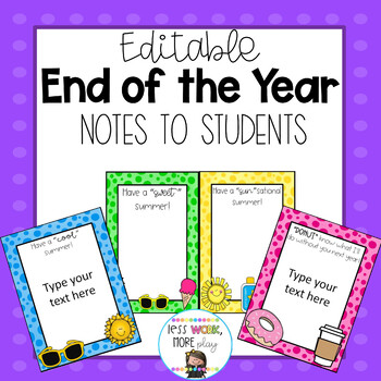Editable End of The Year Notes to Students