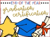 Graduation Certificate Template {End of the Year} EDITABLE!