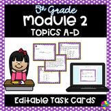 Editable Engage NY - Module 2 Topics A-D Task Cards