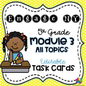 Editable Engage NY - Module 3 All Topics Task Cards
