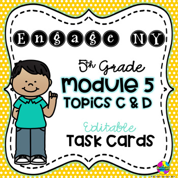 Editable Engage NY - Module 5 Topics C & D Task Cards