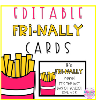 Editable FRI-NALLY Cards