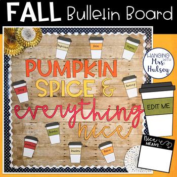 Editable Fall Bulletin Board: Pumpkin Spice & Everything Nice