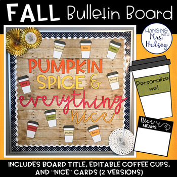 Editable Fall Bulletin Board: Pumpkin Spice & Everything Nice