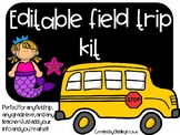 Editable Field Trip Kit!