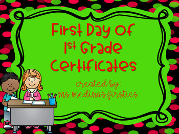 First Day of 1st Grade Certificates- Editable