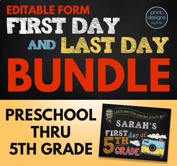 Editable First Day of School Sign & Last Day of School Sign BUNDLE