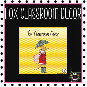 Fox Classroom Decor (Editable)