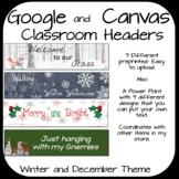 Editable! Google and Canvas Classroom Headers- Winter/Dece