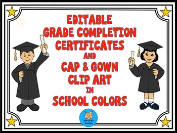 Editable Grade Completion Certificates & Clip Art in School Colors