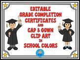 Editable Grade Completion Certificates & Clip Art in School Colors