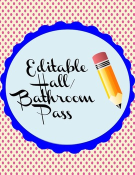 Editable Hall/Bathroom Pass