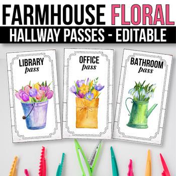 Editable Hallway Passes, Bathroom Passes, Farmhouse Floral Classroom Theme