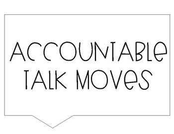 Accountable Talk Moves Posters