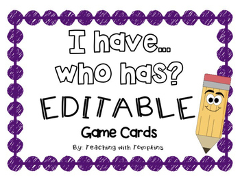 """Editable """"I have, who has?"""" Game!"""