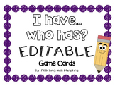 "Editable ""I have, who has?"" Game!"