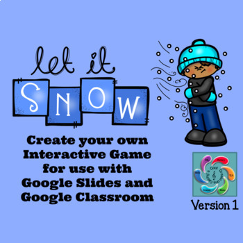 Editable Interactive Game for Google Slides- Let it Snow Create a Game