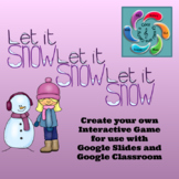 Editable Interactive Game for Google Slides-Let it Snow Let it Snow Let it Snow