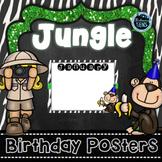 Editable Jungle Safari Birthday Posters - Classroom Decor