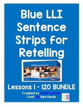 Sentence Strips for Retelling GROWING BUNDLE Blue Leveled Literacy Intervention