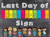 Editable! Last Day of Kindergarten Sign