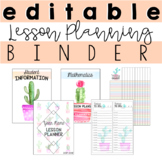 Editable Lesson Planning Binder- Cactus Themed