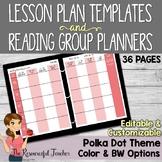 Editable Lesson Plans and Reading Groups Organization Polka Dot Theme