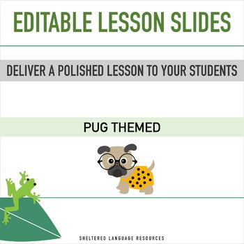 Pug Theme Editable Daily Lesson Slides