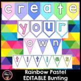 Editable Letter Bunting - Rainbow Pastel