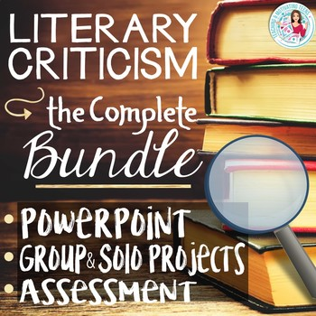 Literary Criticism Bundle - Editable Lessons, Test, Group Critique, Essay + more
