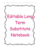 Editable Long Term Substitute Notebook