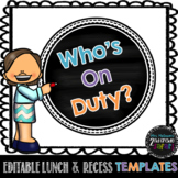 Who's On Duty? Editable Lunch and Recess Duty Schedule Templates