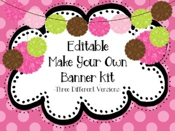 "Editable "" Make Your Own Banners""  Kit  FREEBIE"