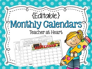 Editable} Monthly Calendars 2017-2018 by Teacher at Heart | TpT