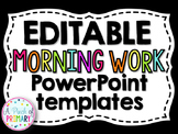 Editable Morning Work/Message Templates BUNDLE