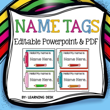 Editable Name Tags (Includes PPT and PDF files)