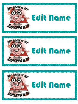 "Editable Name Tags ""My Brain Is My Superpower"""