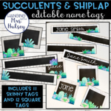 Editable Name Tags or Labels (Succulent and Shiplap)