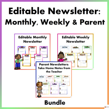 Editable Newsletter: Monthly, Weekly and Parent Bundle