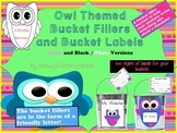 Editable Owl Themed Have You Filled a Bucket Today Labels and Forms