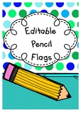 Editable Pencil Flags (Back to School Gift)