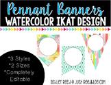 Editable Pennant Banners: Watercolor Ikat Design