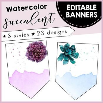 Editable Pennants Banners - Watercolor Floral Succulents - Classroom Decor