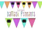 Editable Pennants - Damask